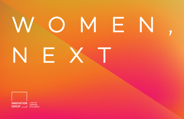 J. WALTER THOMPSON INTELLIGENCE + Women, Next - J. Walter Thompson Worldwide