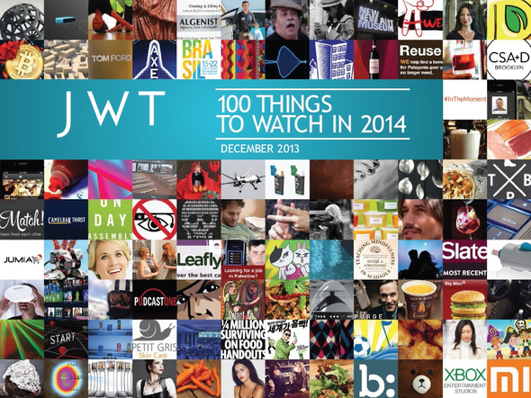 JWT + 100 Things to Watch in 2014 - JWT Worldwide