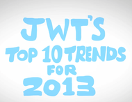 JWT + 10 Trends for 2013 - JWT Worldwide