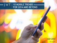J. Walter Thompson Intelligence + 10 Mobile Trends for 2014 and Beyond - J. Walter Thompson Worldwide