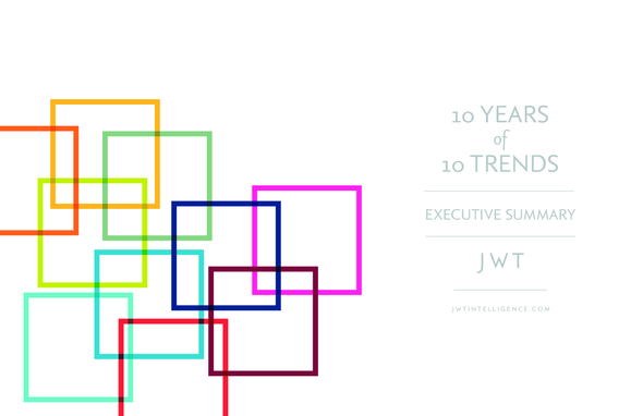 J. Walter Thompson Intelligence + 10 Years of 10 Trends - J. Walter Thompson Worldwide